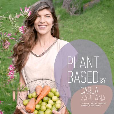 PLANT BASED by Carla Zaplana - 2. ¿Cómo hacer el cambio? - primeros pasos y errores más comunes