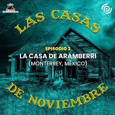 Las casas de noviembre - E03 La Casa de Aremberri (Monterrey, México)