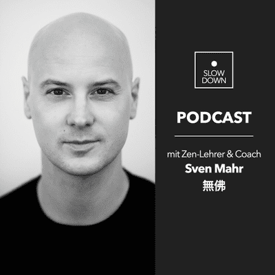 Slow Down Podcast // mit Sven Mahr - Slow Down // Podcast for Mindful Innovation - Simplify your life Vol.2