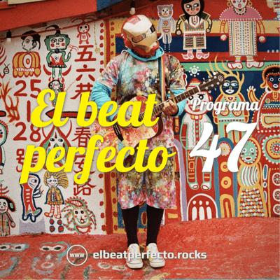 El beat perfecto - El beat perfecto #47: The Marías, Jessie Ware, Coldplay, Reymour, Mikel Erentxun, Mist3rfly, Shego y más...