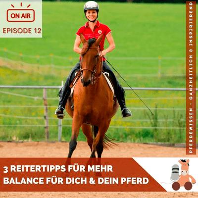 Pferdewissen - ganzheitlich & inspirierend mit Sandra Fencl - 3 Reitertipps für mehr Balance für Dich & Dein Pferd