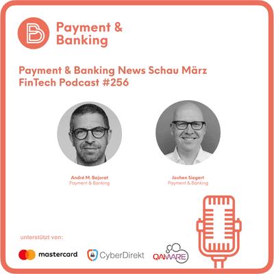 Payment & Banking Fintech Podcast - Der News Rückblick März