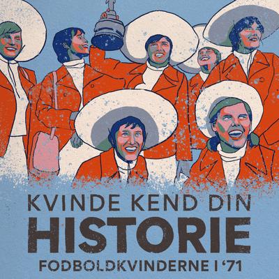 Kvinde Kend Din Historie  - S2 – Episode 12: Da kvinderne vandt VM i fodbold i 1971