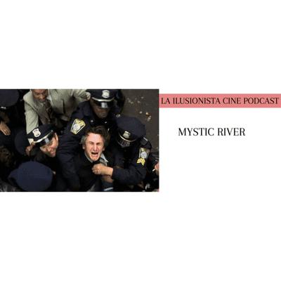 La Ilusionista - La Ilusionista Cine: Mystic River de Clint Eastwood