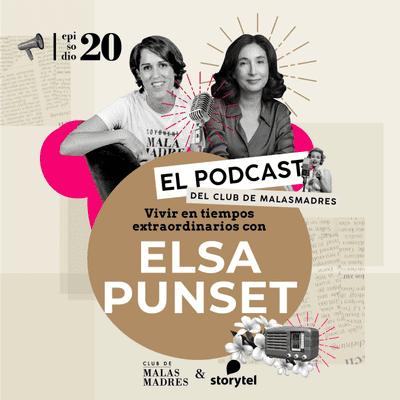 Club de Malasmadres - Vivir en tiempos extraordinarios con Elsa Punset.