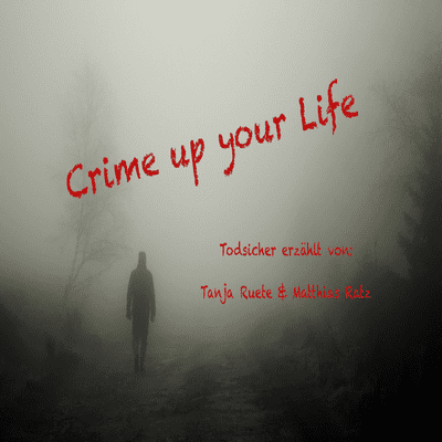 Crime up your Life - Mord und Totschlag - #1 Kopf ab Mörder