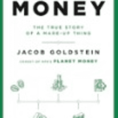 The Avid Reader Show - Money: The True Story Of A Made Up Thing. Jacob Goldstein