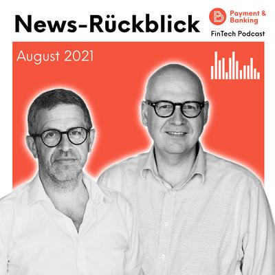 Payment & Banking Fintech Podcast - News-Rückblick August 2021: Frisches Kapital für Penta und vieles mehr