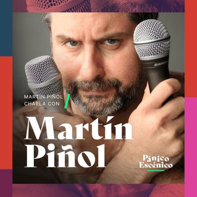 Pánico escénico - Martín Piñol en Pánico Escénico