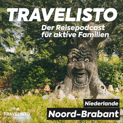 Travelisto - Der Reise-Podcast für aktive Familien - #19 Noord-Brabant: Safari, Städte, Freizeitspaß