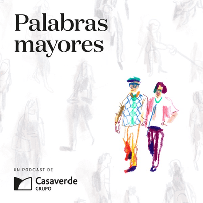 Palabras mayores - podcast
