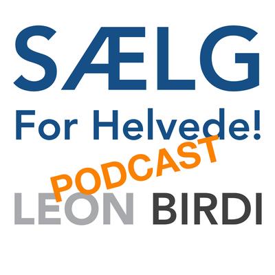 Sælg for Helvede - #9 Salgsinspiration lige i øret – ny podcast!