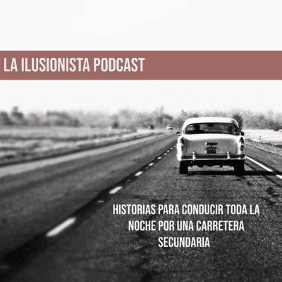 La Ilusionista - La Ilusionista: Historias para conducir toda la noche