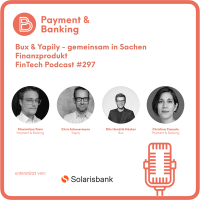 Payment & Banking Fintech Podcast - Bux & Yapily - gemeinsam in Sachen Finanzprodukte