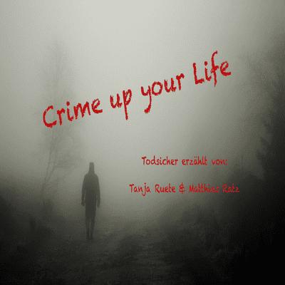 Crime up your Life - Mord und Totschlag - #3 Akazienweg - Der Besteck-Mörder von Offenburg