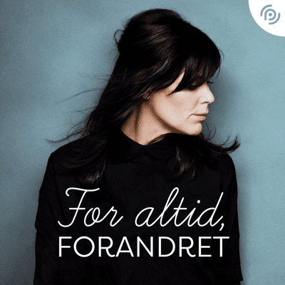 For altid forandret - Episode 2: At miste et barn