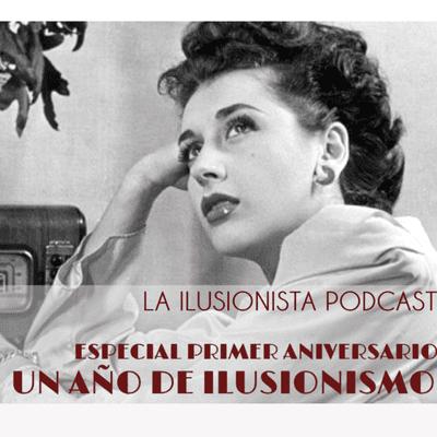 La Ilusionista - La Ilusionista: Un año de ilusionismo