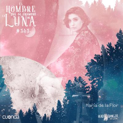 María de la Flor #Luna363