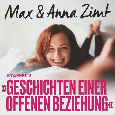 Max & Anna Zimt - Geschichten einer offenen Beziehung - Die verpasste Affäre - vom falschen Timing und der Sexliste