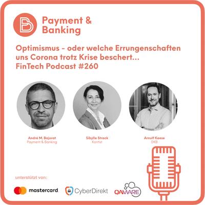 Payment & Banking Fintech Podcast - Optimismus - oder: welche Errungenschaften uns Corona trotz Krise beschert