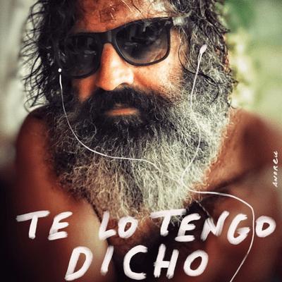 TE LO TENGO DICHO - podcast