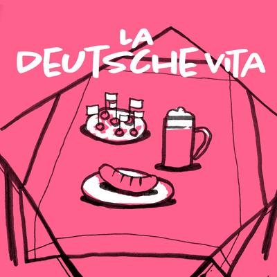 coverart for the podcast La Deutsche Vita
