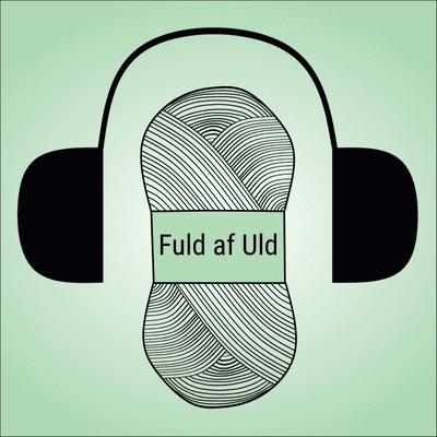 Fuld af Uld - Episode 4 - Knit by Trine P