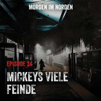 Morden im Norden - Episode 34: Mickeys viele Feinde
