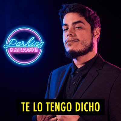 TE LO TENGO DICHO - TE LO TENGO DICHO #19.9 - Lo mejor de Parking Karaoke (11.2020)