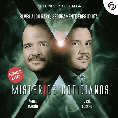 Misterios Cotidianos (Con Ángel Martín y José L - Próximamente Misterios cotidianos