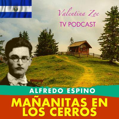 Valentina Zoe - MAÑANITAS EN LOS CERROS ALFREDO ESPINO🌧️⛰️   Poema Mañanitas en Los Cerros de Alfredo Espino
