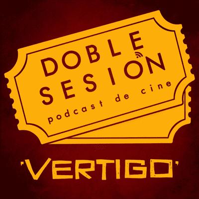 Doble Sesión Podcast de Cine - Vértigo (Alfred Hitchcock, 1958)
