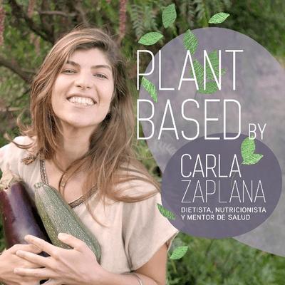 PLANT BASED by Carla Zaplana - podcast