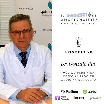 El podcast de Jana Fernández - Sueño y descanso en niños y adolescentes, con el dr. Gonzalo Pin Arboledas
