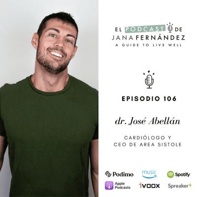 El podcast de Jana Fernández - Cómo tener un corazón en plena forma, con el doctor José Abellán