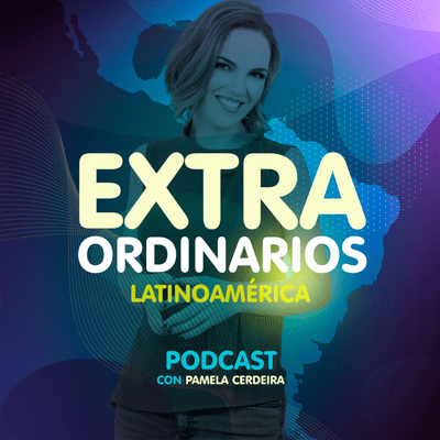 coverart for the podcast Extraordinarios Latinoamérica