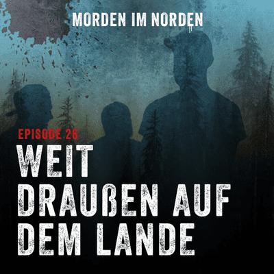 Morden im Norden - Episode 26: Weit draußen auf dem Lande
