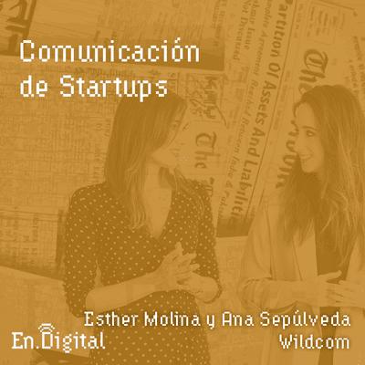 Growth y negocios digitales 🚀 Product Hackers - #148 – Comunicación de Startups con Esther Molina y Ana Sepúlveda de Wildcom