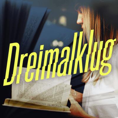 Dreimalklug – Wissen für Deinen Alltag - podcast
