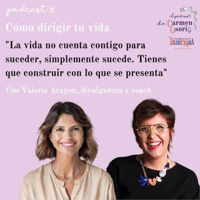 El podcast de Carmen Osorio - Cómo dirigir tu vida: inteligencia emocional