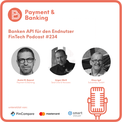Payment & Banking Fintech Podcast - Banken API für den Endnutzer
