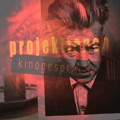 Projektionen - Kinogespräche - Episode 8_David Lynch