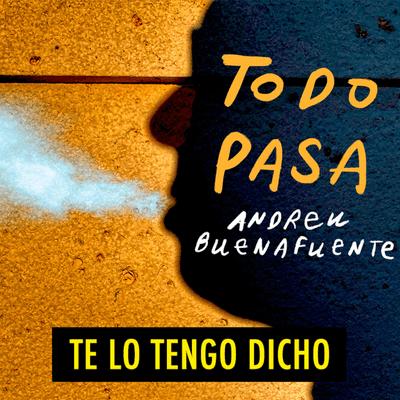 TE LO TENGO DICHO - TLTD #23.7 - Lo mejor de Todo Pasa (07.2021)