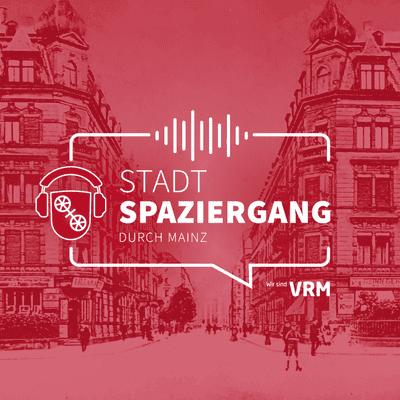 Stadtspaziergänge durch Mainz - Jetzt auch als Podcast - podcast