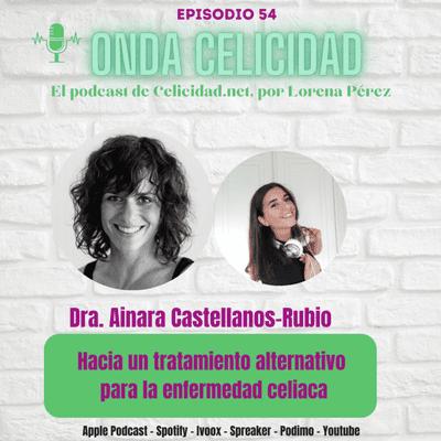 Onda Celicidad - OC054 - Hacia un tratamiento alternativo para la celiaquía, con la Dra. Castellanos-Rubio