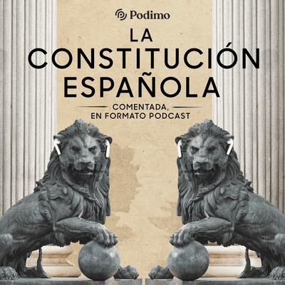 coverart for the podcast La Constitución Española
