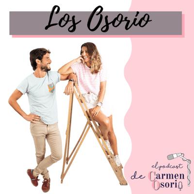 El podcast de Carmen Osorio - Los Osorio, episodio I