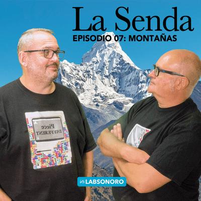 La Senda - La Senda T1 E07: MONTAÑAS
