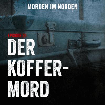 Morden im Norden - Episode 29: Der Koffer-Mord