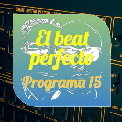 El beat perfecto - El beat perfecto #15: Photek, Niv Ast, Car Seat Headrest, LØE, Methyl Ethel, Tribilin Sound, Annie B Sweet y más...